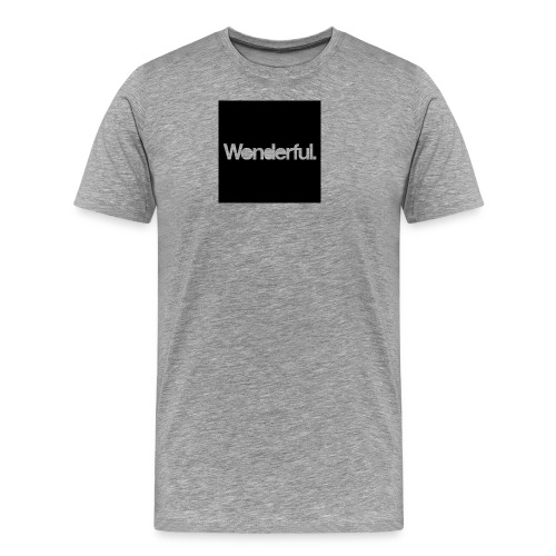 Wonderful - Men's Premium T-Shirt
