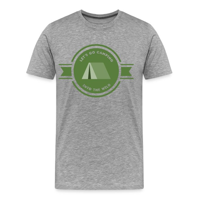 Let's go Camping Into the Wild T-shirt