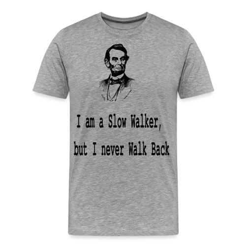 I am slow walker- Lincoln Quotes - Men's Premium T-Shirt