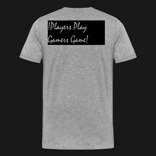 Players Play Gamers Game - Men's Premium T-Shirt