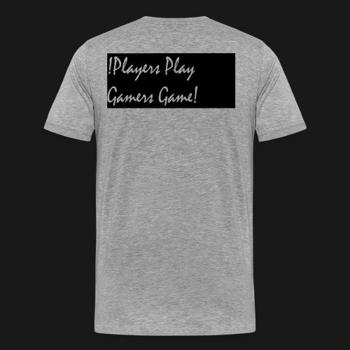 Players Play Gamers Game - Men's Premium T-Shirt