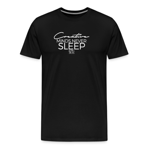 Creative Minds Never Sleep - Men's Premium T-Shirt