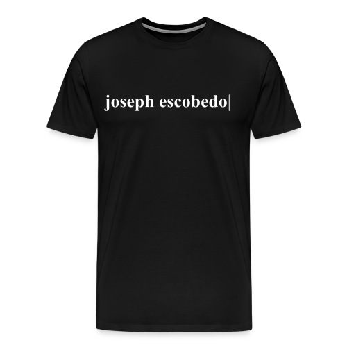 joseph escobedo| - Men's Premium T-Shirt