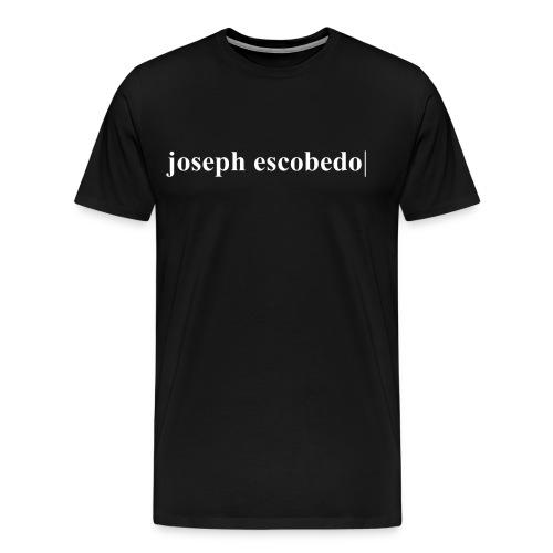 joseph escobedo| - Men's Premium T-Shirt