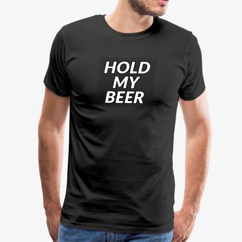 HOLD MY BEER - Men's Premium T-Shirt