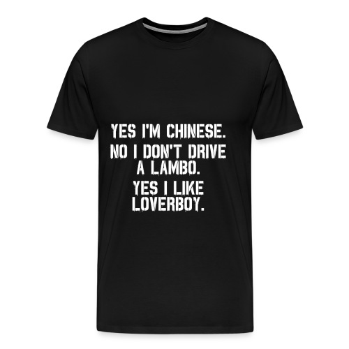 Yes i'm Chinese #2 - Men's Premium T-Shirt