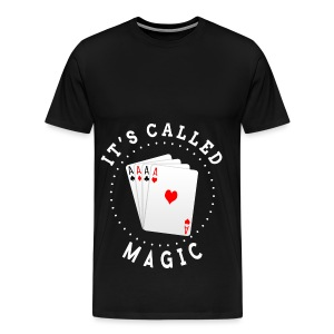 It's Called Magic! - Men's Premium T-Shirt