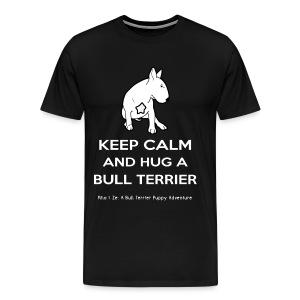 Bull Terrier: Keep Calm and hug a Bull Terrier - Men's Premium T-Shirt