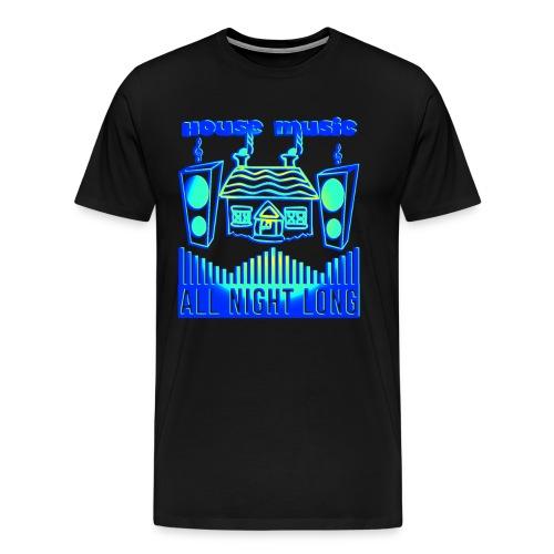 House music all night long - Men's Premium T-Shirt