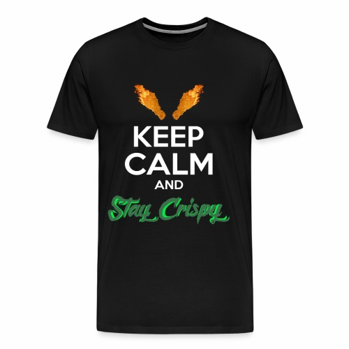 Keep Calm and Stay Crispy - Men's Premium T-Shirt