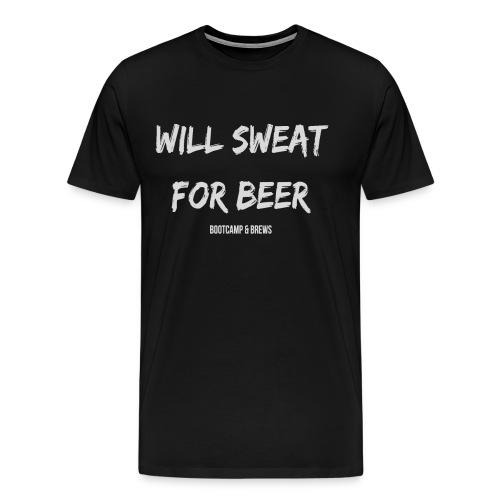 Will Sweat For Beer - Black - Men's Premium T-Shirt