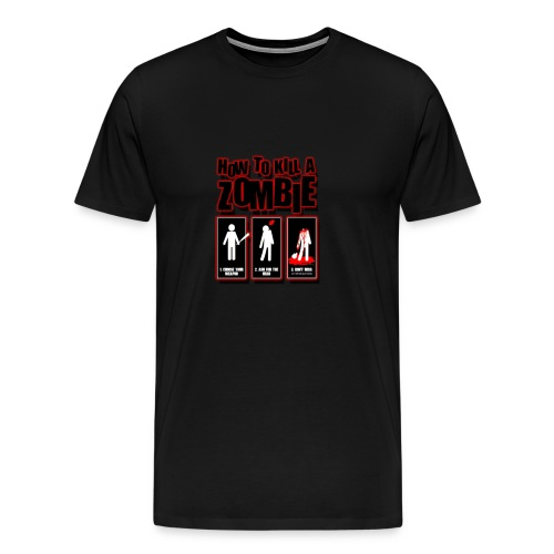 ho to kill a zombie - Men's Premium T-Shirt