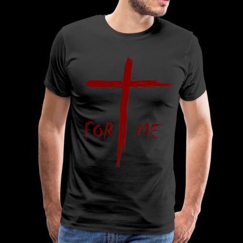 For Me - Men's Premium T-Shirt