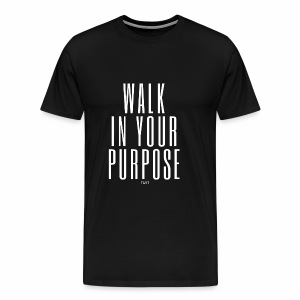 walk in your purpose-white - Men's Premium T-Shirt