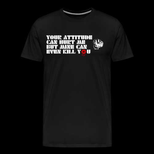 Your Attitude - Men's Premium T-Shirt