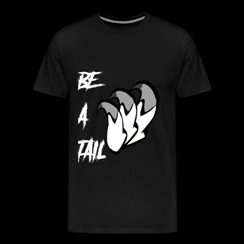 Be A Tail - Men's Premium T-Shirt