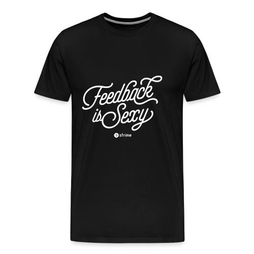Feedback is Sexy - Men's Premium T-Shirt
