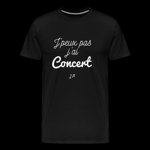 J'peux pas j'ai concert - Men's Premium T-Shirt