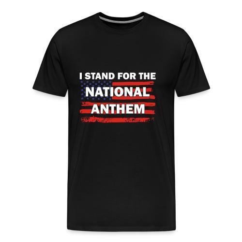 I Stand For The National Anthem Patriotic USA shir - Men's Premium T-Shirt