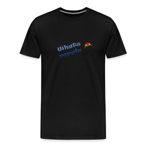 Whats Poppin - Monty Merchandise - Men's Premium T-Shirt