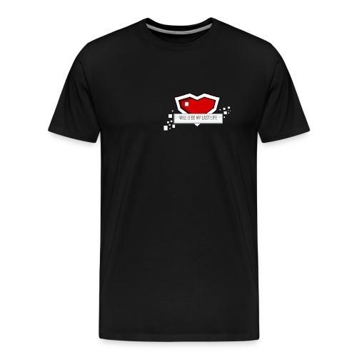 Be My Last Life - Men's Premium T-Shirt