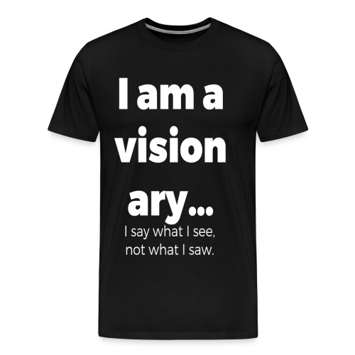 I AM A VISIONARY - Men's Premium T-Shirt