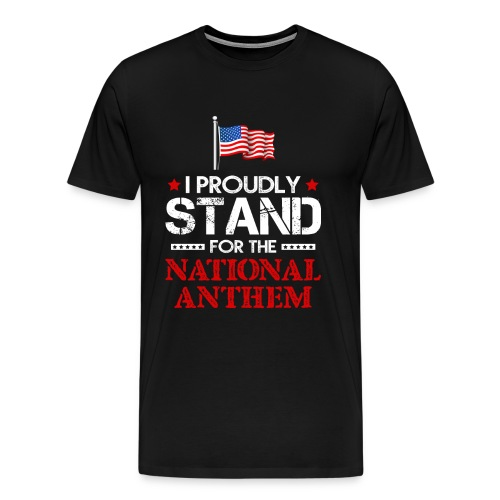 TAKETHEKNEE I Proudly Stand For The National Anthe - Men's Premium T-Shirt