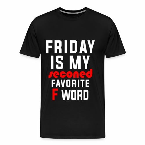 BECAUSE FRIDAY RULES!! - Men's Premium T-Shirt