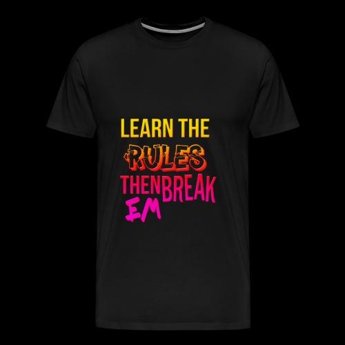 Learn em and break em - Men's Premium T-Shirt