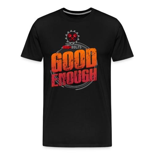 Good Enough clothing attire for BBQ & BOLTS - Men's Premium T-Shirt