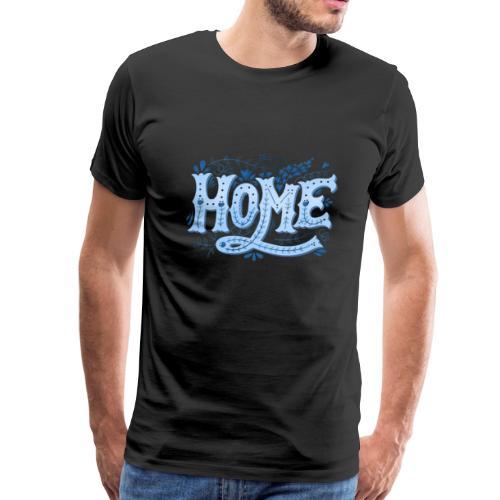 HOME - Men's Premium T-Shirt