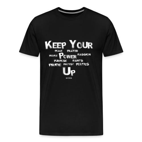 Keep Your Ps Up - Men's Premium T-Shirt