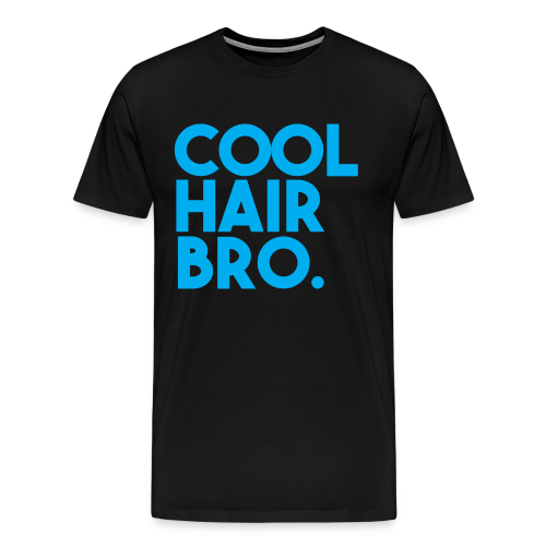 COOL HAIR BRO - Men's Premium T-Shirt