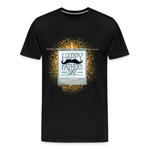 Best Dad in that world- happy father's day T-Shirt - Men's Premium T-Shirt