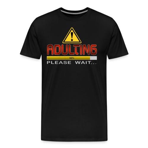 Adulting Please Wait - Men's Premium T-Shirt