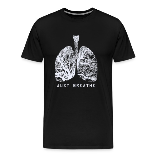 Just Breathe Human Lungs Doctor or Registered Nurse Design - Men's Premium T-Shirt