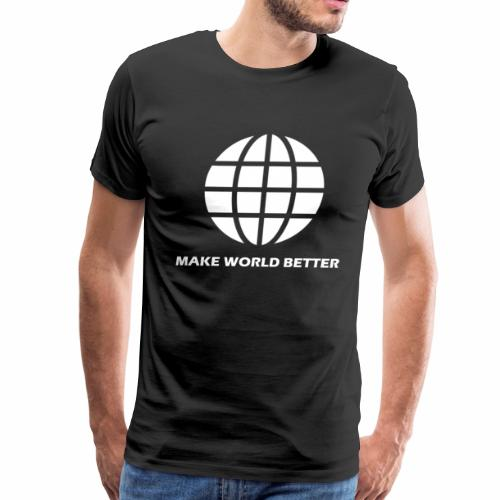 Make World Better Special Fashion collection - Men's Premium T-Shirt