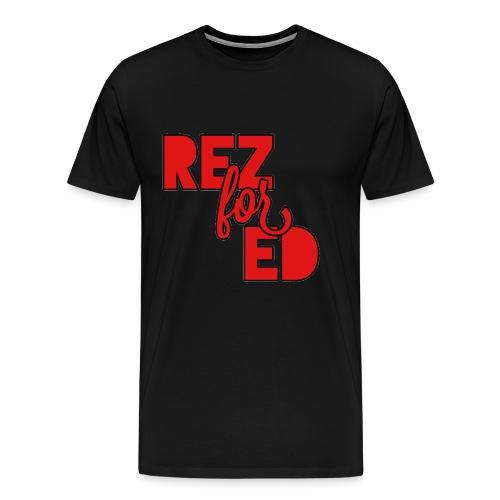 Rez For Ed Tee - Men's Premium T-Shirt