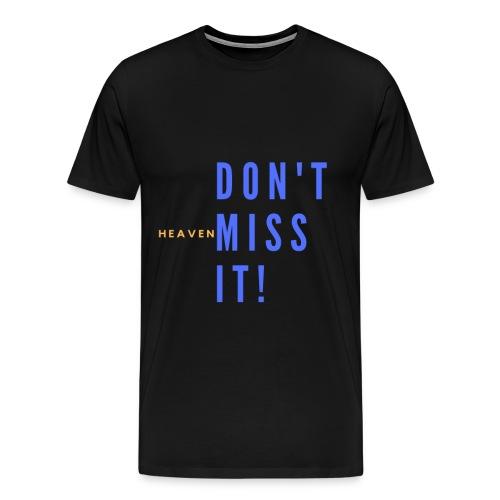 Don t miss it Collection - Men's Premium T-Shirt