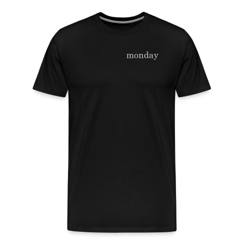 monday white - Men's Premium T-Shirt
