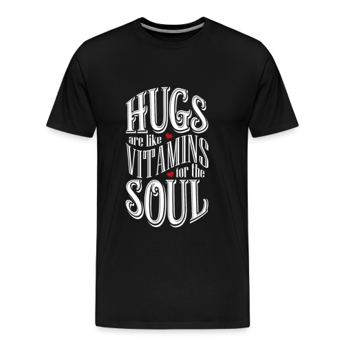 HUGS are like VITAMINS for the SOUL - Men's Premium T-Shirt