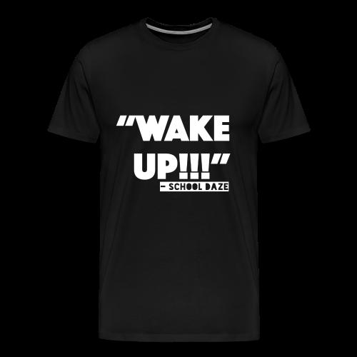 wake up! - Men's Premium T-Shirt