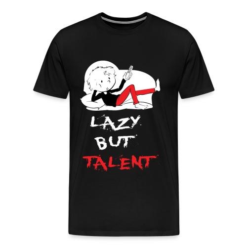LAZY BUT TALENT - Men's Premium T-Shirt
