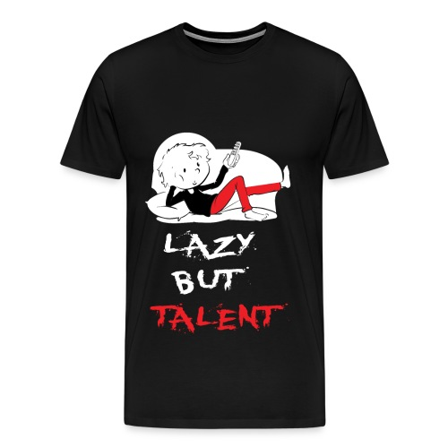 LAZY BUT TALENT - Men's Premium T-Shirt
