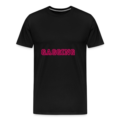 GAGGING - Men's Premium T-Shirt
