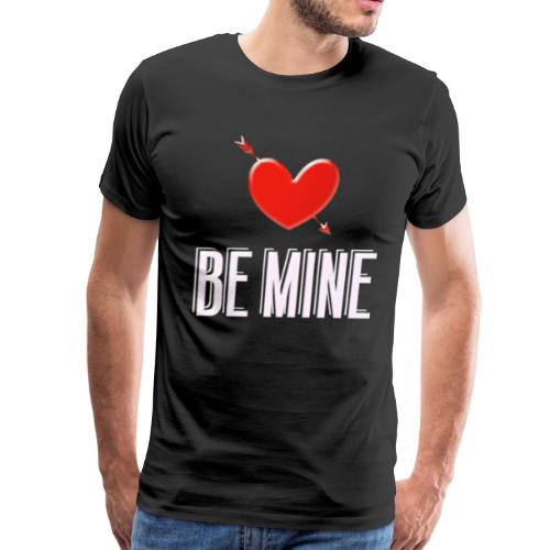 Be Mine - Men's Premium T-Shirt