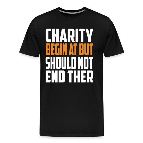 charity begin at but - Men's Premium T-Shirt
