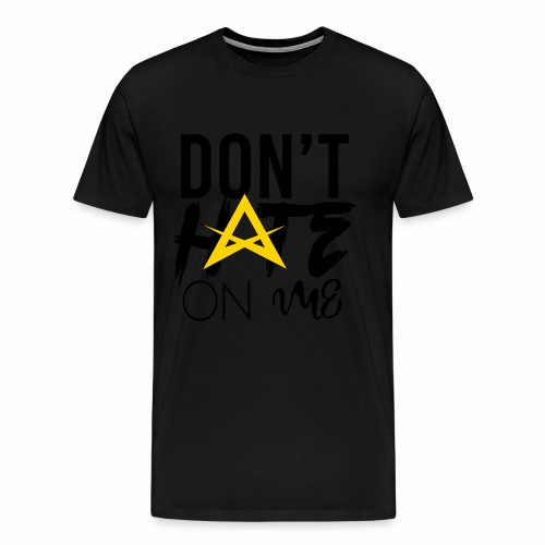 DON'T HATE ON ME - Men's Premium T-Shirt