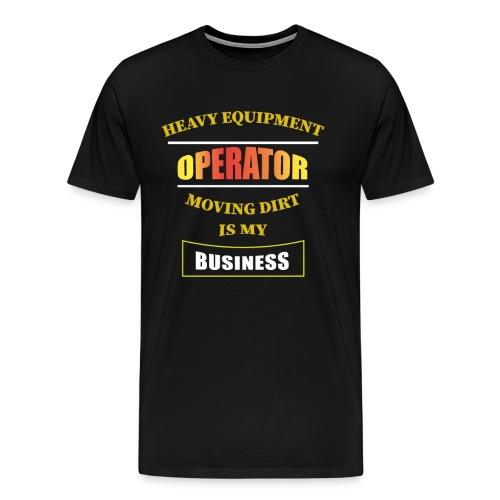 HEAVY EQUIPMENT OPERATOR - Men's Premium T-Shirt