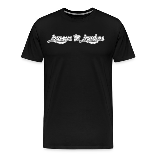 Lemons to Lambos Standard Font - Men's Premium T-Shirt